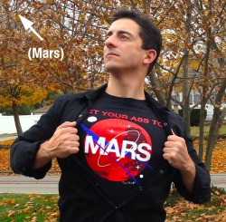 "Got my ""Get Your Ass to Mars"" shirt on — let's go! (Get one for yourself here.)"
