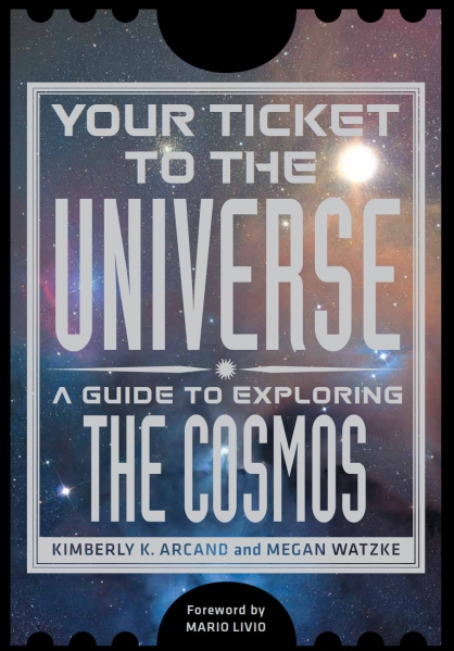 Your Ticket to the Universe: A Guide to Exploring the Cosmos (Available for purchase from Smithsonian Books on April 2)